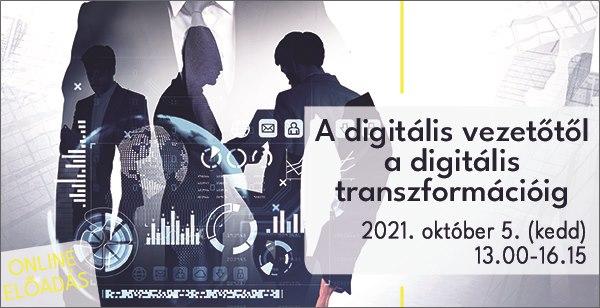 A digitális vezetőtől a digitális transzformációig, 2021. október 5.